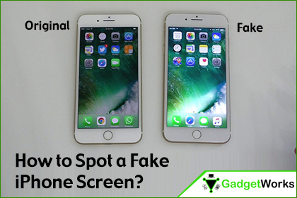 MyGadgetWorks - How to Spot a Fake iPhone Screen?